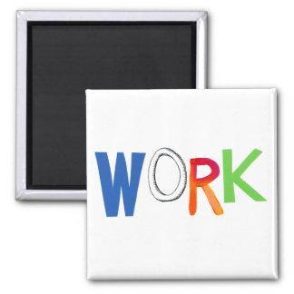 Work business employment job worker art words fridge magnet