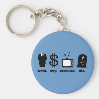 work buy consume die basic round button key ring
