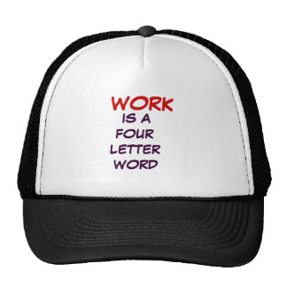 WORK                   ... HATS