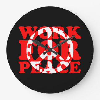 WORK FOR PEACE LARGE CLOCK
