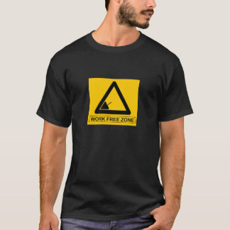 Work free zone T-Shirt