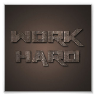 Work hard 001 photographic print