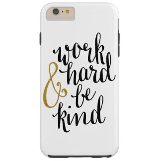 """""""work hard and be kind"""" Iphone case"""