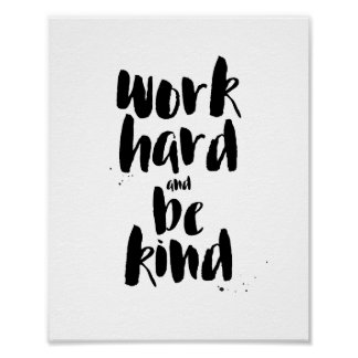 Work Hard and Be Kind Motivational Quote Print
