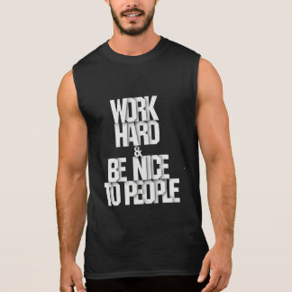 Work hard and nice to people gym motivation shirt