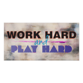 Work Hard and Play Hard Motivational Poster