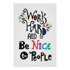 Work Hard & Be Nice To People Poster