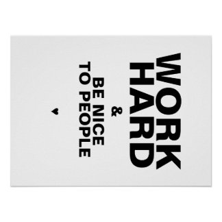 Work Hard & Be Nice To People Poster: White Poster