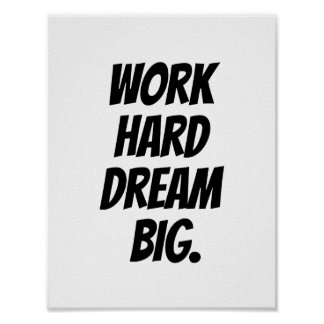 Work Hard Dream Big - Motivational Quote Print