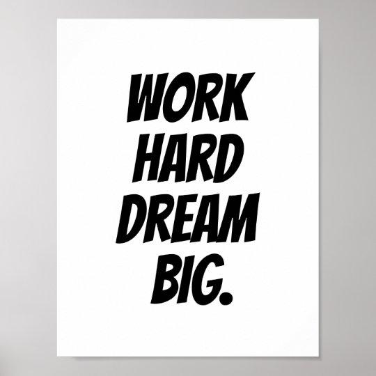 Work Hard Dream Big - Motivational Quote Print