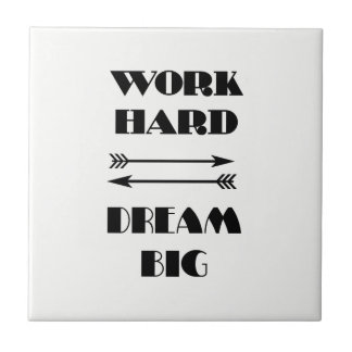 WORK HARD  DREAM BIG Quote Text Black and White Tile