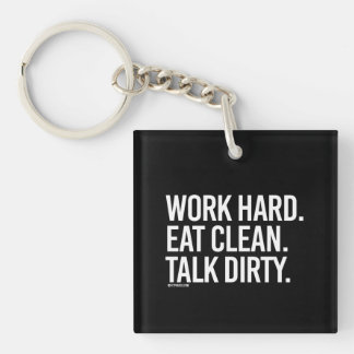 Work hard Eat clean Talk dirty -   Training Fitnes Single-Sided Square Acrylic Key Ring