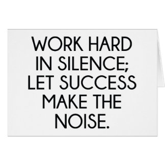 Work Hard In Silence; Let Succes Make The Noise Greeting Cards