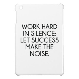 Work Hard In Silence; Let Succes Make The Noise iPad Mini Covers
