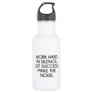Work Hard In Silence; Let Succes Make The Noise 18oz Water Bottle