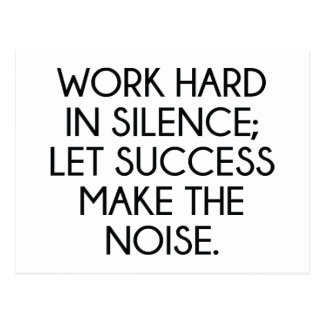 Work Hard In Silence; Let Succes Make The Noise Postcard