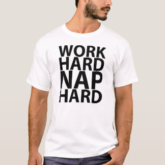 WORK HARD NAP HARD M T-Shirt