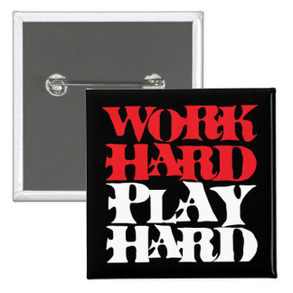 Work Hard Play Hard Pinback Buttons