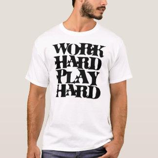 Work Hard Play Hard - Black T-Shirt