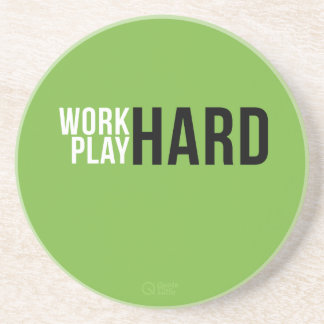 Work Hard Play Hard Coaster