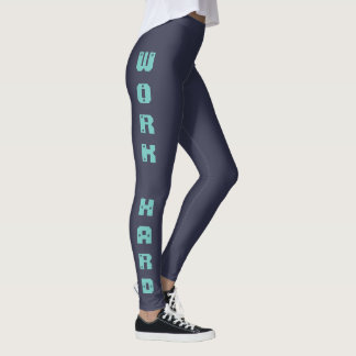 Work hard play hard leggings