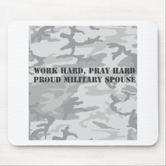 work hard, pray hard. proud military spouse mouse pad