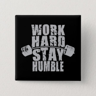Work Hard, Stay Humble - Workout Motivational 15 Cm Square Badge