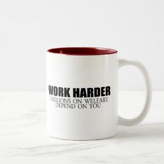 Work Harder because millions on welfare depend on  Two-Tone Coffee Mug