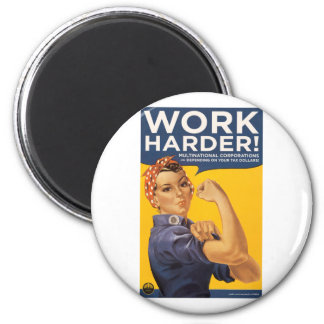 Work Harder! Corporations need your bailout money! 6 Cm Round Magnet