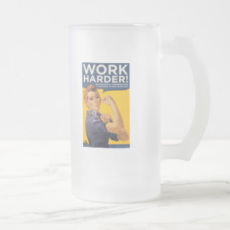 Work Harder! Corporations need your bailout money! Frosted Glass Mug