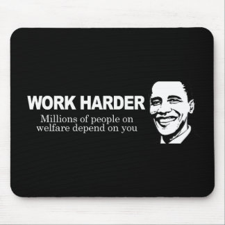 WORK HARDER - Millions of people on welfare depend Mouse Pad