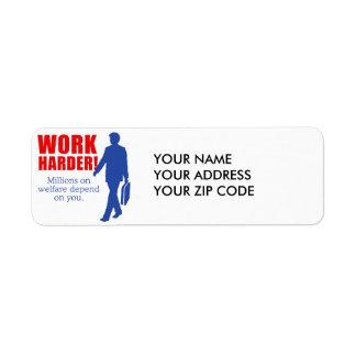 Work Harder. Millions on welfare depend on you. Return Address Label