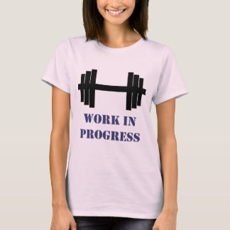 Work In Progress Gym T-Shirt
