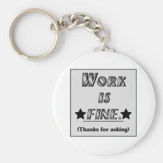 Work is Fine Basic Round Button Key Ring