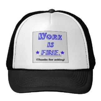 Work Is Fine Hats