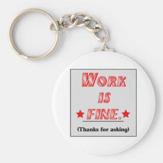 Work Is Fine Keychain