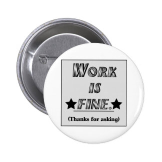 Work is Fine Pin