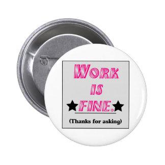 Work is Fine Pins