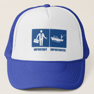 Work Is Important, Fishing Is Importanter Trucker Hat