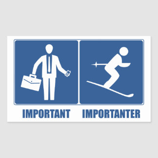 Work Is Important, Skiing Is Importanter Rectangular Sticker