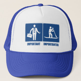 Work Is Important, Standup Paddling Is Importanter Trucker Hat