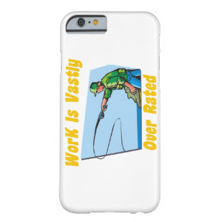 Work Is Vastly Over Rated Barely There iPhone 6 Case