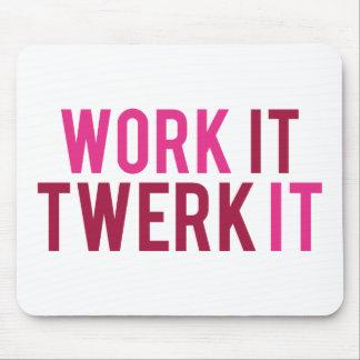 Work It Twerk It Mouse Pad