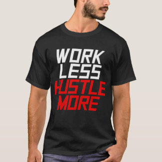 Work less Hustle More - Red T-Shirt