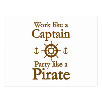 Work Like A Captain Party Like A Pirate Postcard