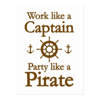 Work Like A Captain Party Like A Pirate Postcard