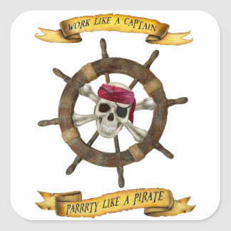 Work Like a Captain Party Like a Pirate Square Sticker