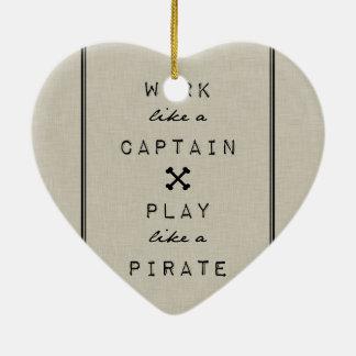 Work Like A Captain Play Like A Pirate Ceramic Heart Decoration