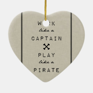 Work Like A Captain Play Like A Pirate Christmas Ornament