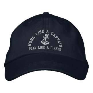 Work Like A Captain Play Like A Pirate Embroidered Baseball Cap